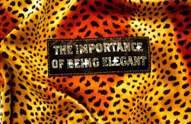 THE IMPORTANCE OF BEING ELEGANT