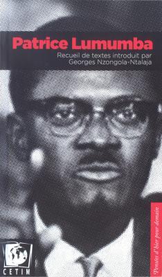 Patrice Lumumba - Collection Pensees d'hier pour demain - CETIM