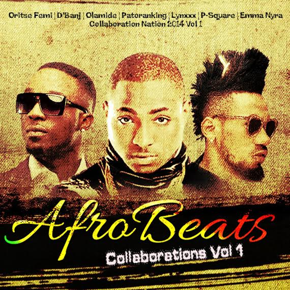 afrobeats Nigerian Afro Beats Collaborations Vol. 1 with P-Square, D'Banj, Davido