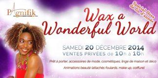 Wax Wonderful World Decembre 2014