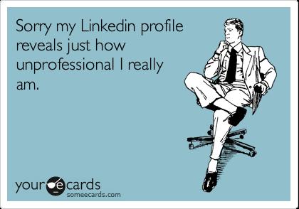 Unprofessional LinkedIn
