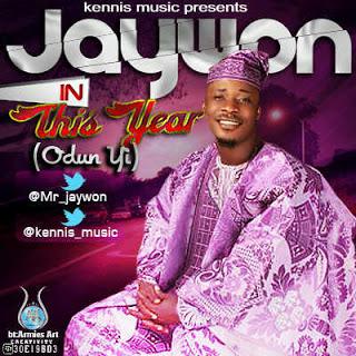 Watch Jaywon This Year : Odun yi in Yoruba