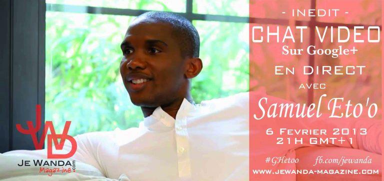 Samuel Eto'o en direct sur Google + Hangout : Je Wanda !