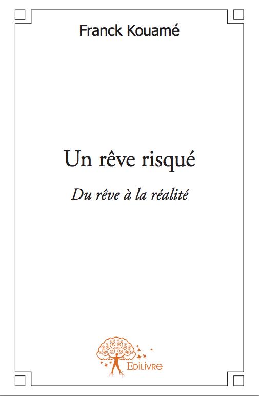 Un rêve risqué, un livre de Franck Kouamé