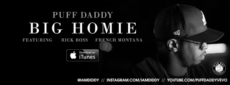 """Puff Daddy – """" Big Homie """" Nouveau clip Puff Daddy feat French Montana & Rick Ross"""