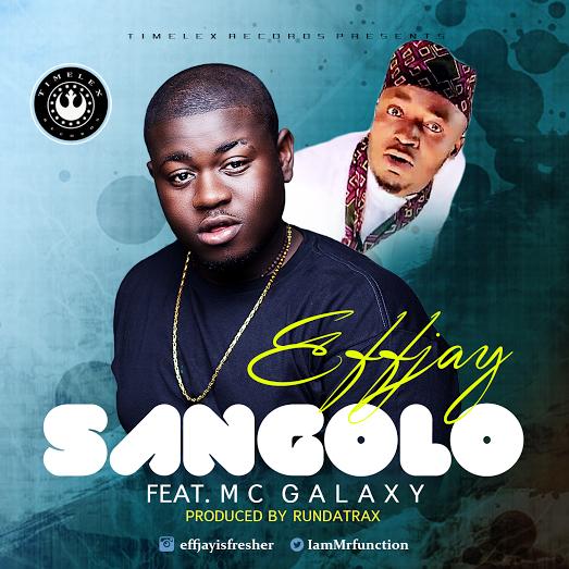 Effjay ft. MC Galaxy – Sangolo [Official Video]