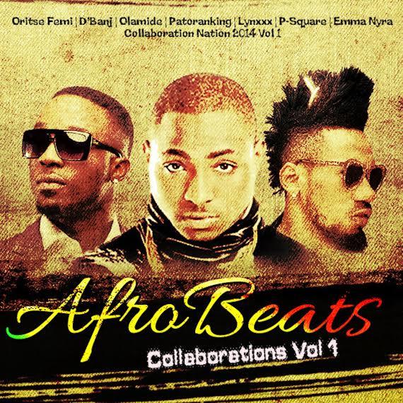 Nigerian Afro Beats Collaborations Vol. 1 with P-Square, D'Banj, Davido