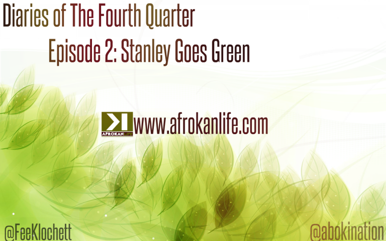 Diaries of the Fourth Quarter  Episode 2: Stanley Goes Green