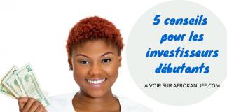 Money Tips - 5 conseils pour les investisseurs débutants - afrokanlife image