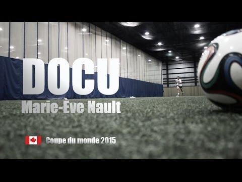 Marie-Eve Nault : Une Québécoise à la Coupe du Monde de Soccer
