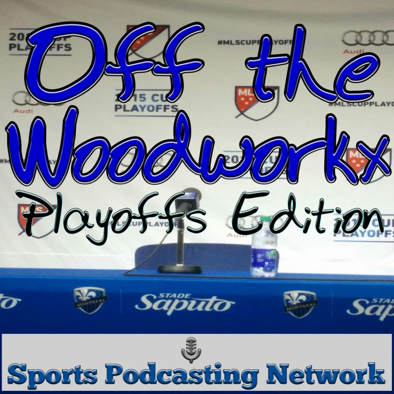 Off the Woodworkx Playoffs Edition Montreal Grabs The First Leg with Daniel Feuerstein, Mauro Biello, Evan Bush and Nigel Reo-Coker