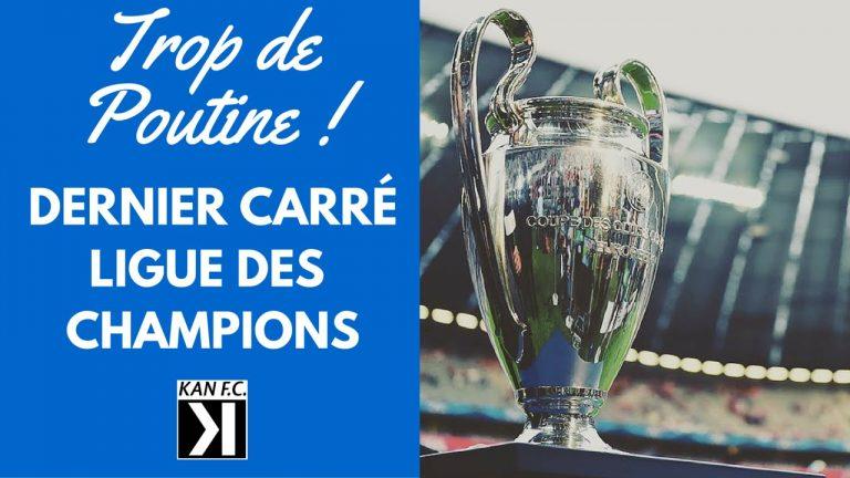 TropDePoutine : En Mode Ligue des champions