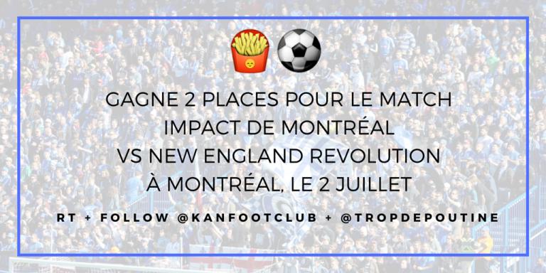 Concours #IMFC : 2 places à gagner pour Impact de Montreal vs NE Revolution
