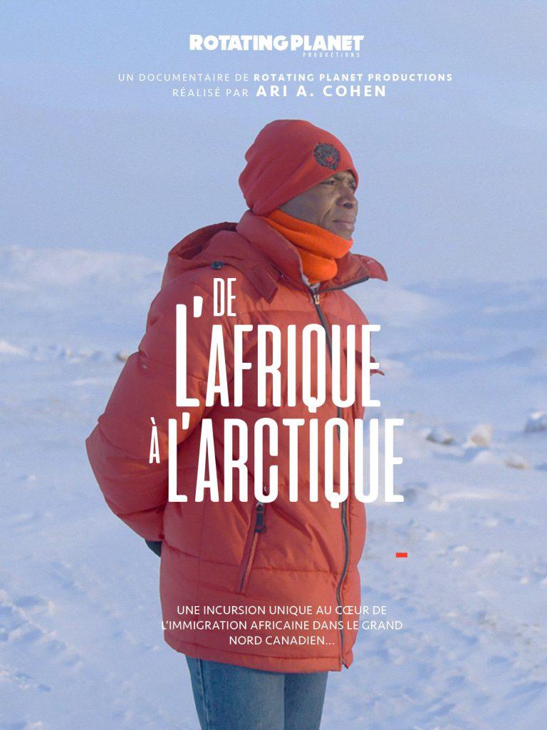 De l'Afrique à l'Arctique un documentaire de Ari A. Cohen