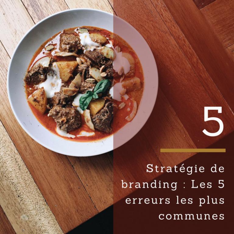 Stratégie de branding : Réflexion sur les 5 erreurs les plus communes